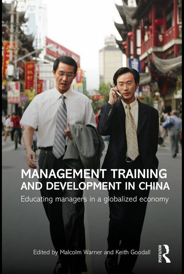 Management Training and Development in China - Educating Managers in a Globalized Economy