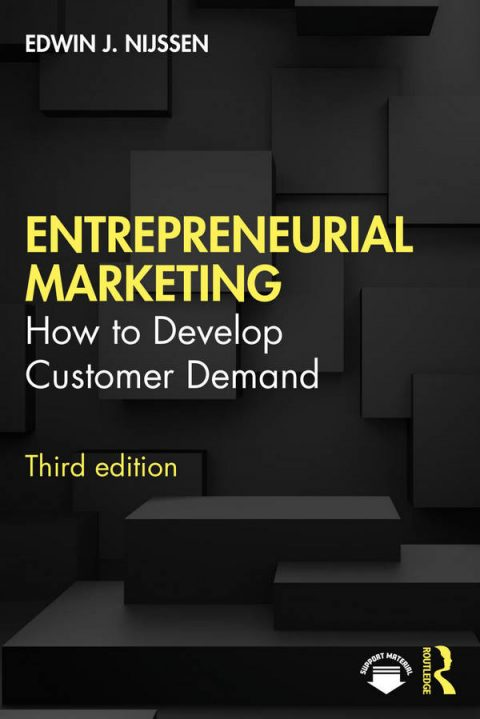 Entrepreneurial Marketing - How to Develop Customer Demand (3rd Edition)