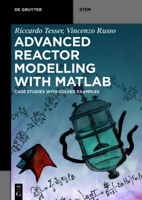 Advanced Reactor Modeling with MATLAB - Case Studies with Solved Examples