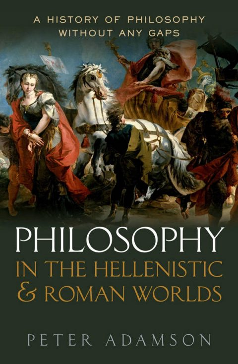 A History of Philosophy Without Any Gaps - Volume 2 - Philosophy in the Hellenistic and Roman Worlds