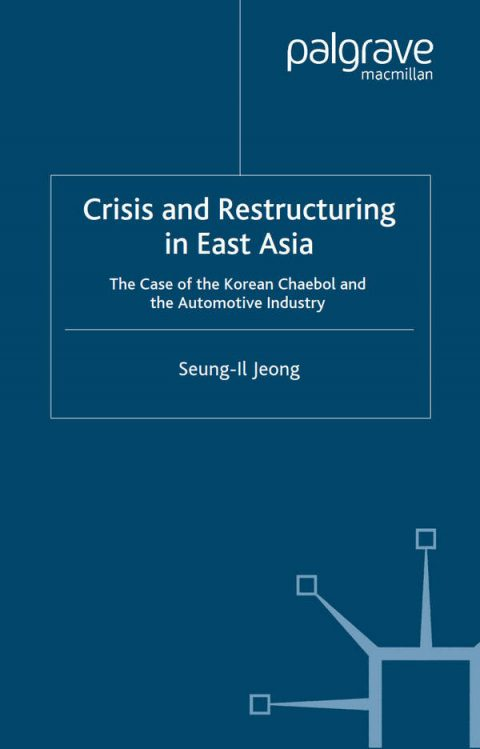 Crisis and Restructuring in East Asia - The Case of the Korean Chaebol and the Automotive Industry