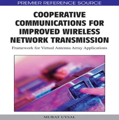 Cooperative Communications for Improved Wireless Network Transmission - Framework for Virtual Antenna Array Applications