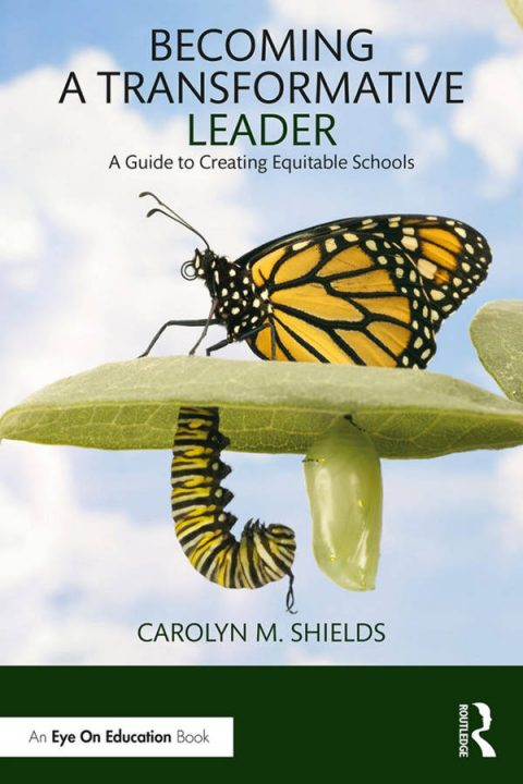 Becoming a Transformative Leader - A Guide to Creating Equitable Schools