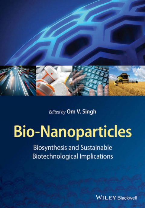 Bio-Nanoparticles - Biosynthesis and Sustainable Biotechnological Implications