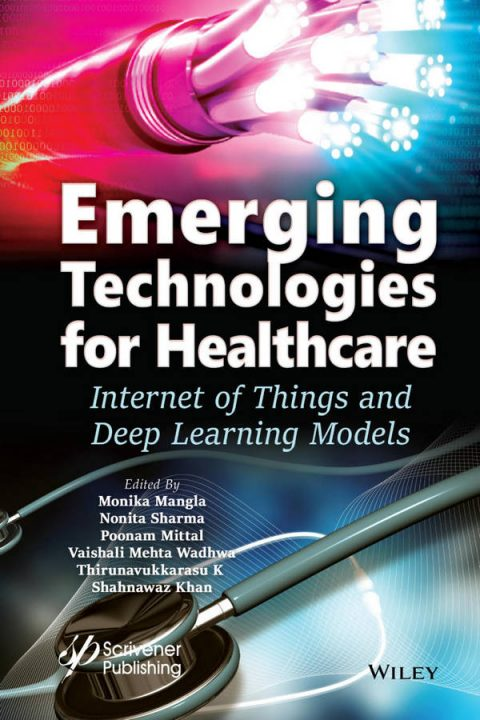 Emerging Technologies for Healthcare - Internet of Things and Deep Learning Models