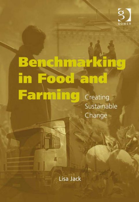 Benchmarking in Food and Farming - Creating Sustainable Change