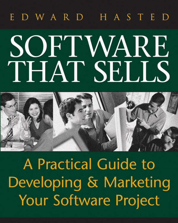 Software That Sells - A Practical Guide to Developing and Marketing Your Software Project