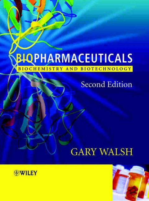 Biopharmaceuticals - Biochemistry and Biotechnology (2nd Edition)