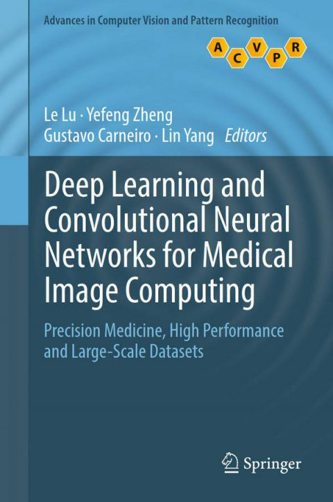Deep Learning and Convolutional Neural Networks for Medical Image Computing - Precision Medicine, High Performance and Large-Scale Datasets