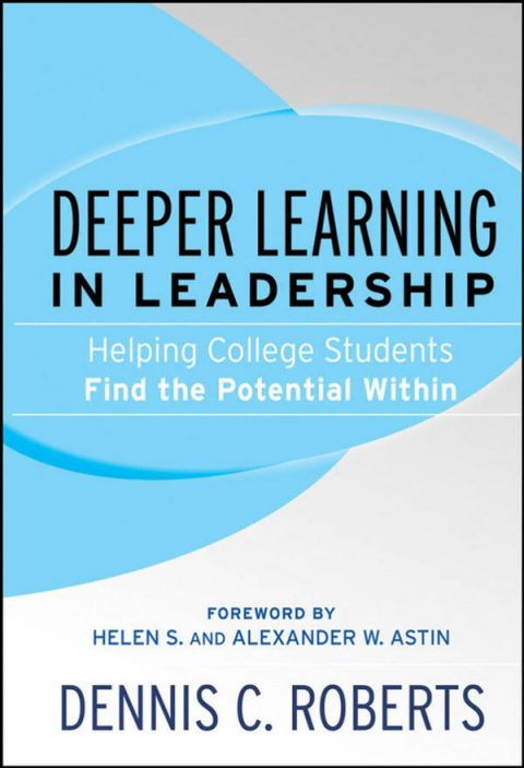 Deeper Learning in Leadership - Helping College Students Find the Potential Within