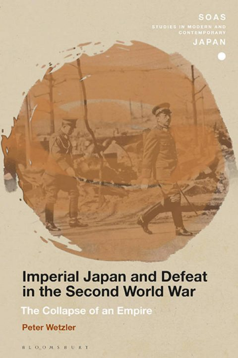 Imperial Japan and Defeat in the Second World War - The Collapse of an Empire