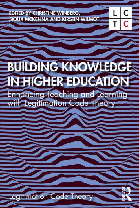 Building Knowledge in Higher Education - Enhancing Teaching and Learning with Legitimation Code Theory