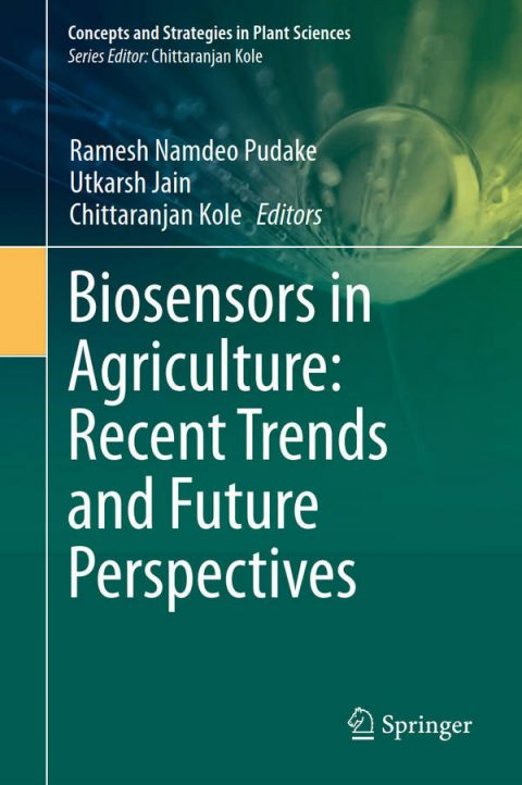 Biosensors in Agriculture - Recent Trends and Future Perspectives