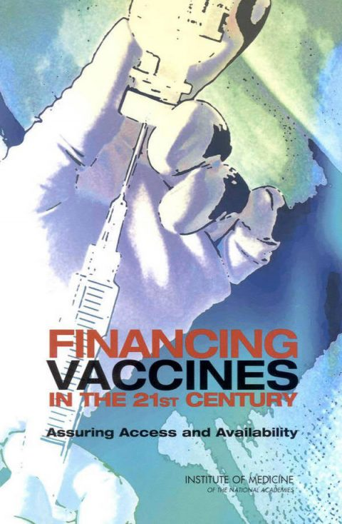 Financing Vaccines in the 21st Century - Assuring Access and Availability