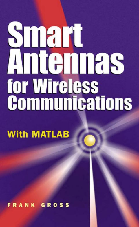 Smart Antennas for Wireless Communications - With MATLAB