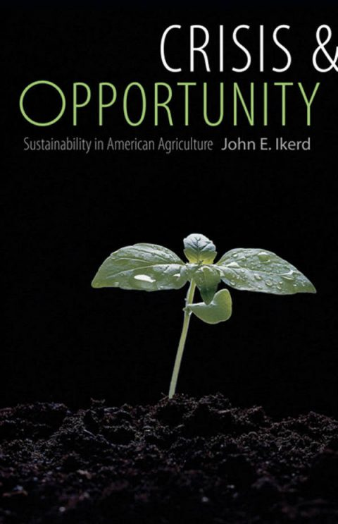 Crisis & Opportunity - Sustainability in American Agriculture