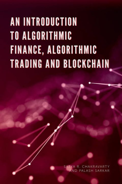 An Introduction to Algorithmic Finance, Algorithmic Trading and Blockchain