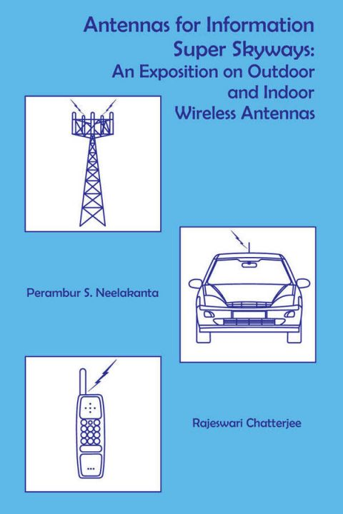 Antennas for Information Super Skyways - An Exposition on Outdoor and Indoor Wireless Antennas