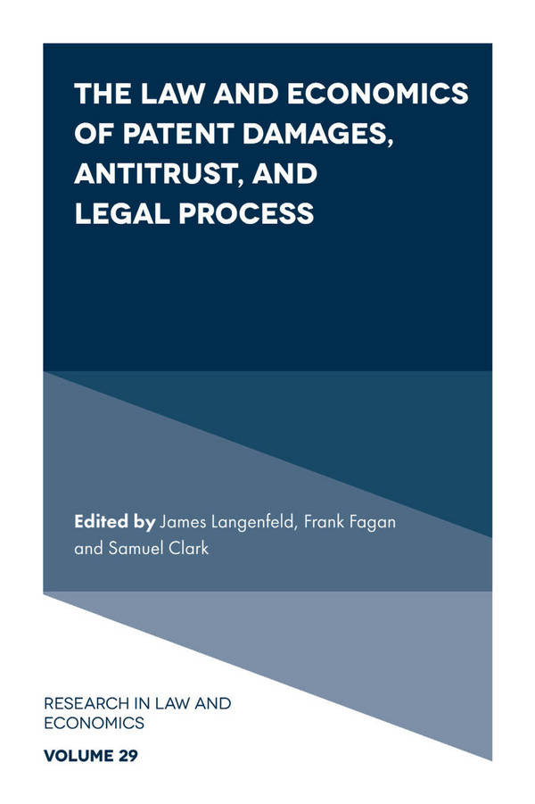 The Law and Economics of Patent Damages, Antitrust, and Legal Process