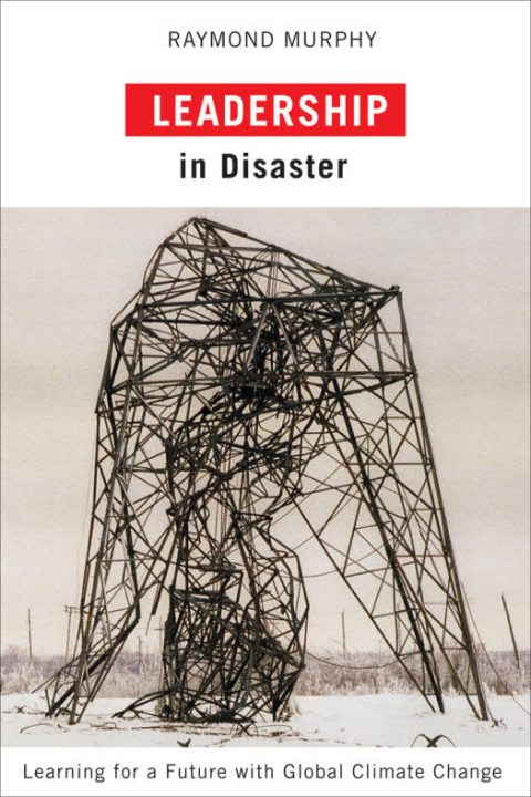 Leadership in Disaster - Learning for a Future with Global Climate Change