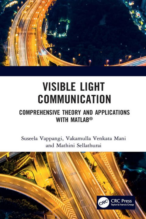 Visible Light Communication - Comprehensive Theory and Applications with MATLAB