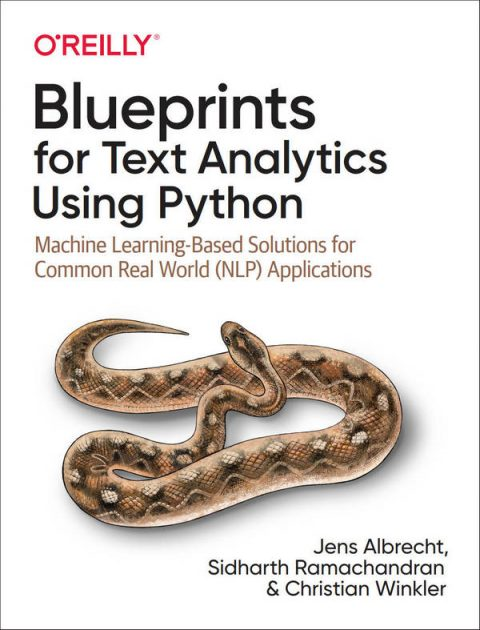 Blueprints for Text Analytics Using Python - Machine Learning-Based Solutions for Common Real World (NLP) Applications