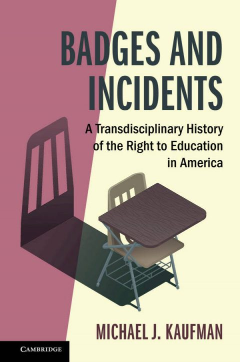 Badges and Incidents - A Transdisciplinary History of the Right to Education in America