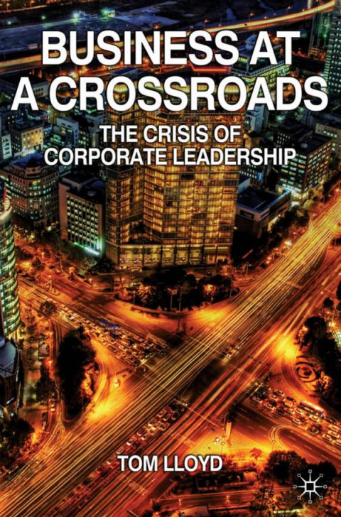Business at a Crossroads - The Crisis of Corporate Leadership