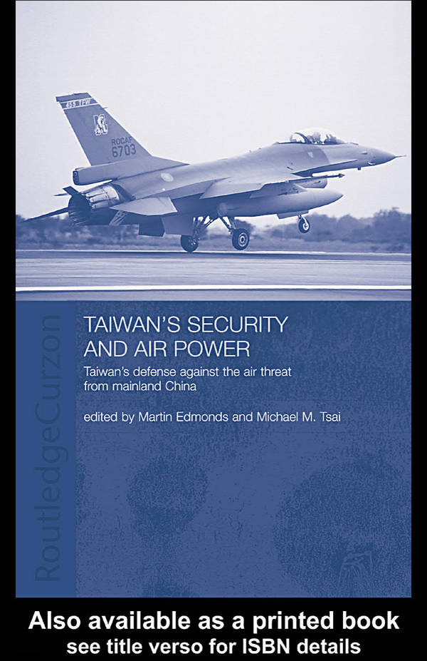 Taiwan's Security and Air Power - Taiwan's Defense against the Air Threat from Mainland China