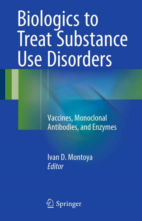 Biologics to Treat Substance Use Disorders - Vaccines, Monoclonal Antibodies, and Enzymes
