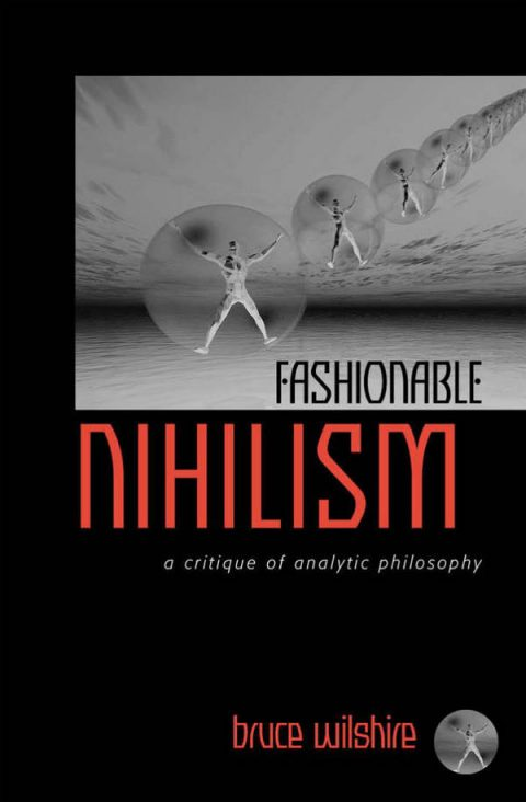 Fashionable Nihilism - A Critique of Analytic Philosophy